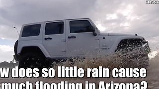 Why does Arizona flood so easily? - Video