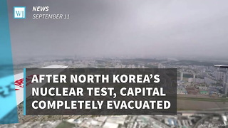 After North Korea's Nuclear Test, Capital Completely Evacuated - Video