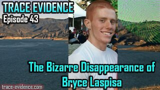 043 - The Bizarre Disappearance of Bryce Laspisa