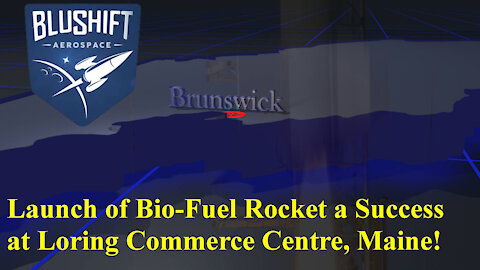 BluShift Aerospace Successfully launches bio-fuel rocket at Loring Commerce Center, Maine