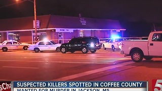 Couple Wanted For Murder Spotted In Coffee Co. - Video