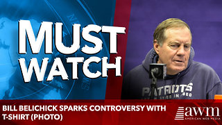 Bill Belichick Sparks Controversy With T-Shirt (Photo) - Video