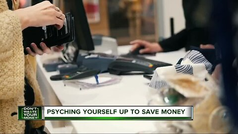 Psyching yourself up to save money
