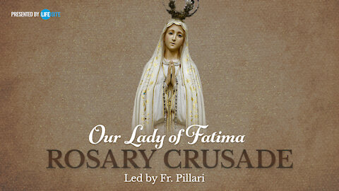 Tuesday, February 16, 2021 - Our Lady of Fatima Rosary Crusade