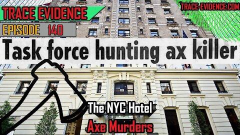 140 - The NYC Hotel Axe Murders
