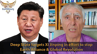 Deep State targets Xi Jinping in effort to stop Earth Alliance & Global Revolution