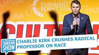 Charlie Kirk Crushes Radical Professor on Race