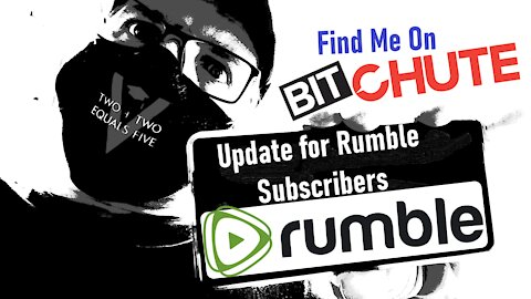 Message For My Rumble Subscribers - Exclusive Content - Join me on BitChute
