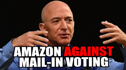 Amazon Opposes Mail-In Voting for SECURITY CONCERNS
