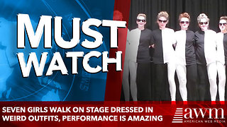 Seven Girls Walk On Stage Dressed In Weird Outfits, Performance Quickly Makes Them Famous - Video