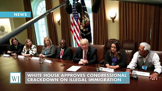 White House Approves Congressional Crackdown On Illegal Immigration - Video