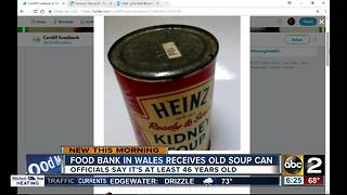 Food bank receives 46-year-old can of soup - Video