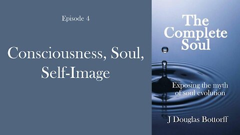 Consciousness, Soul, Self-Image