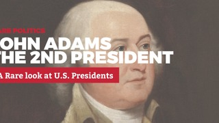 A Rare Look at U.S. Presidents: 2. John Adams | Rare Politics - Video