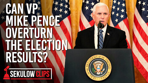 Can VP Mike Pence Overturn the Election Results?