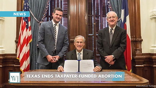 Texas Ends Taxpayer Funded Abortion - Video