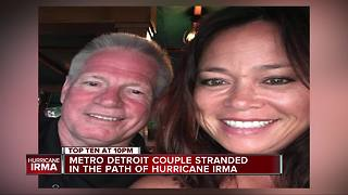 Metro Detroit couple stranded in the path of Hurricane Irma - Video