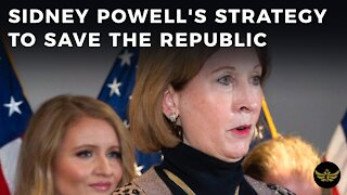 Sidney Powell's strategy to save the Republic & the Tucker Carlson distraction