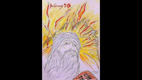 Deuteronomy 9:7-17 (And the Mountain Burned with Fire)