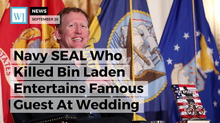 Navy SEAL Who Killed Bin Laden Entertains Famous Guest At Wedding - Video