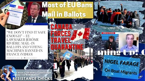 Most of EU Bans Mail in Ballots; Canada Forces Travel Quarantine; Nigel On Migrants 2/28/2021