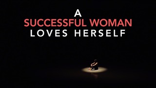 A successful woman loves herself.