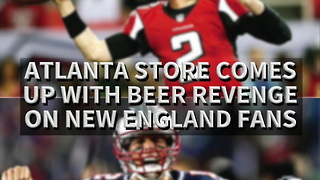 Atlanta Store Comes Up With Beer Revenge On New England Fans - Video