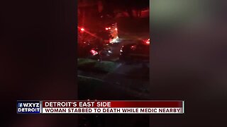 Woman stabbed to death while medic nearby on Detroit's east side