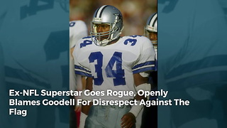 Ex-NFL Superstar Goes Rogue, Openly Blames Goodell For Disrespect Against The Flag - Video