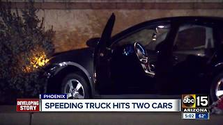 Speeding truck hits two cars in Phoenix