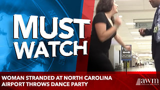 Woman stranded at North Carolina airport throws dance party - Video