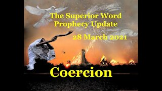 Pro-385 - Prophecy Update, 28 March 2021 (Coercion)