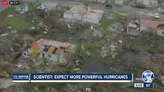 Scientist: Expect more powerful hurricanes - Video