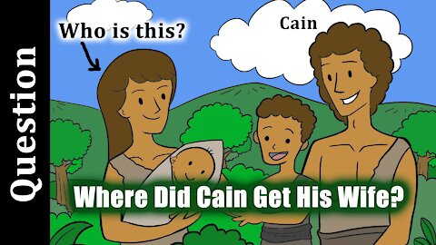 Where Did Cain Get His Wife?