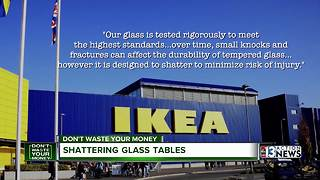 IKEA glass tables shattering | Don't Waste Your Money - Video