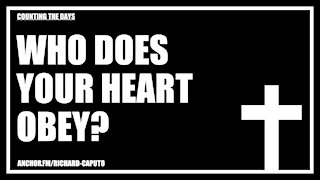 Who Does Your Heart Obey?