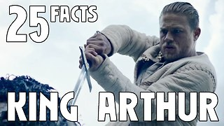 25 Facts About King Arthur: The Legend of the Sword - Video