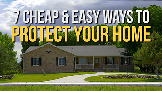 7 Cheap & Easy Ways to Protect Your Home - Video