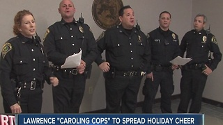 "Lawrence ""Caroling Cops"" spread holiday cheer"