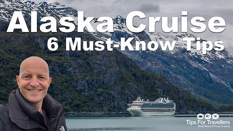 Alaska Cruise Tips. What You Need To Know