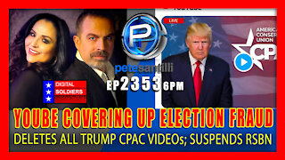 EP 2353-6PM YOUTUBE IS NOW INVOLVED IN COVERING UP INFORMATION ON ELECTION FRAUD