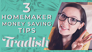 Top 3 homemaking money saving tips