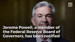 Trump Chooses Jerome Powell as Replacement for Obama's Federal Reserve Chair: Report - Video
