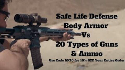 Safe Life Defense Body Armor Vs 20 Types of Guns & Ammo - Use Code AK10 for 10% OFF