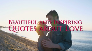 Beautiful and Inspiring Quotes about Love - Video