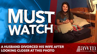 A Husband Divorced His Wife After Looking Closer At This Photo - Video