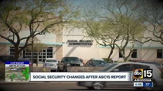 Social security changes after ABC15 report