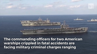 Navy Files Homicide Charges Against Ship Commanders in Deadly Collisions - Video