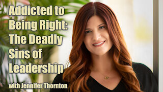 Addicted to Being Right, The Deadly Sins of Leadership No one is Talking About, Jennifer Thornton