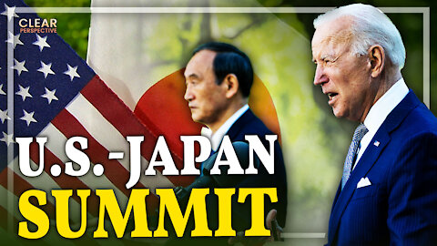 U.S.-Japan White House Summit; Joint Statement to Secure Taiwan Strait | Clear Perspective